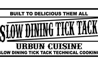 SLOW DINING TICK TACK